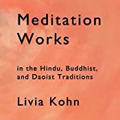 Meditation Works in the Daoist, Buddhist and Hindu Traditions | [Livia Kohn]