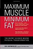 img - for Maximum Muscle, Minimum Fat: The Secret Science Behind Physical Transformation [Paperback] book / textbook / text book