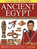 img - for Hands-On History! Ancient Egypt: Find out about the land of the pharaohs, with 15 step-by-step projects and over 400 exciting pictures book / textbook / text book