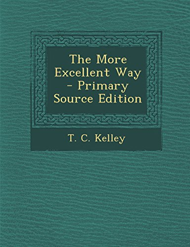 The More Excellent Way - Primary Source Edition