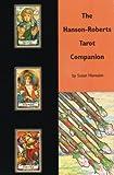 The Hanson-Roberts Tarot Companion Book