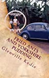 Glenville Kedie Fried Ants and Yorkshire Pudding