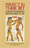 Perfect in Their Art: Poems on Boxing from Homer to Ali