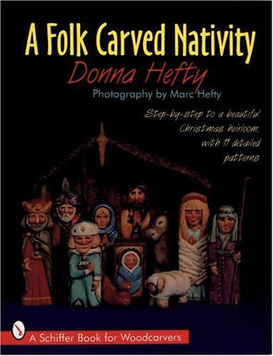 a-folk-carved-nativity-schiffer-book-for-collectors-by-donna-hefty-2007-07-01