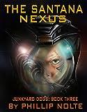 The Santana Nexus (Junkyard Dogs Book 3)