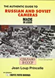 img - for The Authentic Guide to Russian and Soviet Cameras: Made in USSR : 200 Soviet Cameras by Jean Loup Princelle (1996-08-01) book / textbook / text book