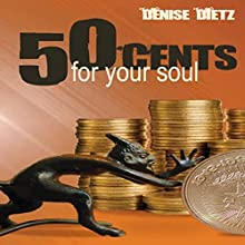 Fifty Cents for Your Soul (       UNABRIDGED) by Denise Dietz Narrated by Diane Piron-Gelman