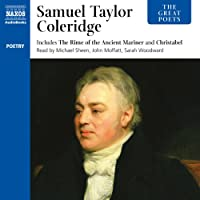 The Great Poets: Samuel Taylor Coleridge (       UNABRIDGED) by Samuel Taylor Coleridge Narrated by Michael Sheen, John Moffatt, Sarah Woodward, Anton Lesser, Benjamin Soames, David Timson