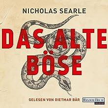 Das alte Böse Hörbuch von Nicholas Searle Gesprochen von: Dietmar Bär