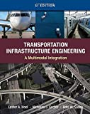 img - for Transportation Infrastructure Engineering: A Multimodal Integration, SI Version book / textbook / text book