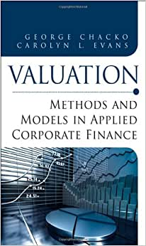 Valuation: Methods And Models In Applied Corporate Finance