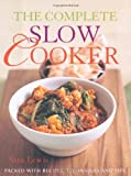 The Complete Slow Cooker by Lewis, Sara (2010) Hardcover Sara Lewis