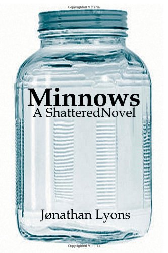 Minnows: A Shattered Novel (Journal of Experimental Fiction) (Volume 55)