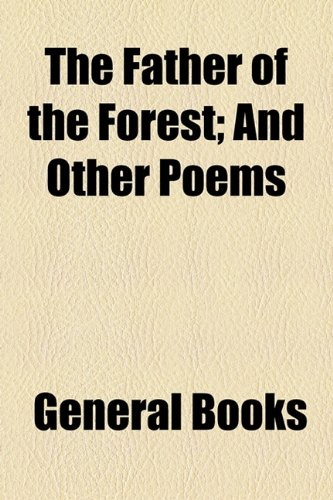 The Father of the Forest; And Other Poems