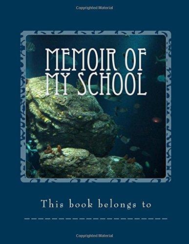 Memoir of My School: A Self Recorded Memoir To Help Myself Remember The School Days in Future