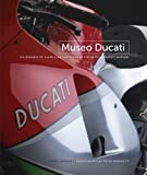 Museo Ducati: Six Decades of Classic Motorcycles from the Offical Ducati Museum. Chris Jonnum