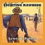 Fighting Rawhide | Lewis B. Patten