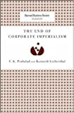 The End of Corporate Imperialism (Harvard Business Review Classics) (1422179737) by Prahalad, C. K.