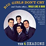 Big Girls Don't Cry & 12 Others The Four Seasons