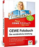 CEWE Fotobuch: Die verständliche Anleitung - mit vielen Designideen und Gestaltungsvorschlägen