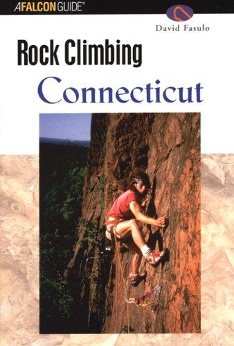 Falcon Rock Climbing Connecticut (Falcon Guides Rock Climbing)