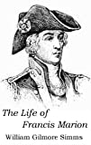 img - for The Life of Francis Marion [Annotated] book / textbook / text book