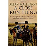 A Close Run Thing: (Matthew Hervey Book 1)by Allan Mallinson