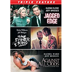 Jeff Bridges Triple Feature (Jagged Edge / Against All Odds / Fisher King)