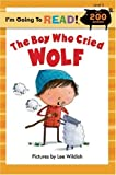 The Boy Who Cried Wolf (Im Going to Read, Level 3)