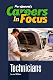 Technicians (Ferguson's Careers in Focus) (0816055513) by Facts on File, Inc