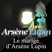 Le mariage d'Arsène Lupin (Arsène Lupin 20) | Maurice Leblanc