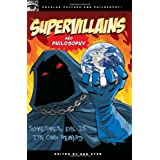 Supervillains and Philosophy (Popular Culture and Philosophy)by Ben Dyer