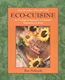 Eco-Cuisine: An Ecological Aproach to Gourmet Vegetarian Cooking
