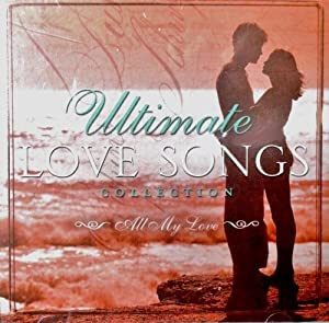 Ultimate Love Songs Collection - All My Love { Time Life } { Various Artists }
