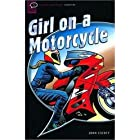 Girl on a Motorcycle: Narrative (Oxford Bookworms Starters)