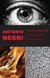 Trilogy of Resistance (0816672946) by Negri, Antonio