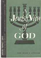 A Jewish View of God by Roland Bertram…