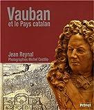 echange, troc Jean Reynal, Michel Castillo - Vauban et le Pays catalan
