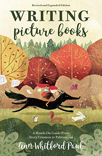 Writing Picture Books Revised and Expanded Edition A Hands-On Guide From Story Creation to Publication [Paul, Ann Whitford] (Tapa Blanda)