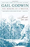 The Making of a Writer: Journals, 1961-1963 (0812974697) by Gail Godwin