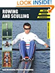 Rowing and Sculling: Skills, Training...