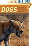 Dogs: Their Fossil Relatives and Evol...