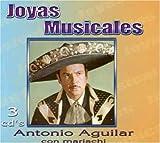 echange, troc Antonio Aguilar - Joyas Musicales: Coleccion De Oro