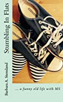 Stumbling In Flats: ... a funny old life with MS