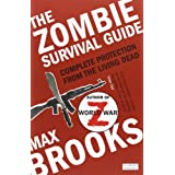 The Zombie Survival Guide: Complete Protection from the Living Deadby Max Brooks