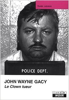 John Wayne Gacy (French Edition): 9782910196714: Amazon.com: Books