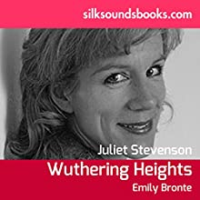 Wuthering Heights (       UNABRIDGED) by Emily Bronte Narrated by Juliet Stevenson