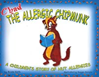 Chad the Allergic Chipmunk: A Children's Story of Nut Allergies by Allergic Child Publishing Group