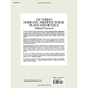 Victorian Domestic Architectural Plans and Details: 734 Scale Drawings of Doorways, Windows, Staircases, Moldings, Cornices, and Other Elements (Dover