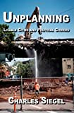 Unplanning: Livable Cities and Political Choices (0978872851) by Siegel, Charles